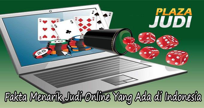 Fakta Menarik Judi Online Yang Ada di Indonesia