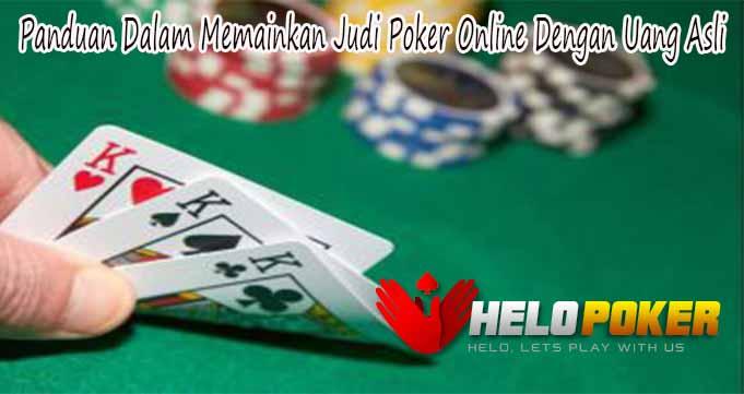 Panduan Dalam Memainkan Judi Poker Online Dengan Uang Asli